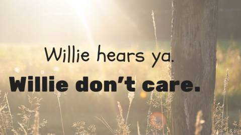 WillieHearsYa