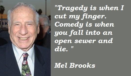 MelBrooksTragedyComedy
