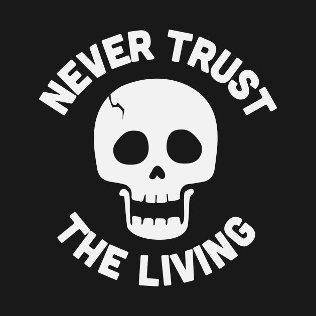 NeverTrustLiving